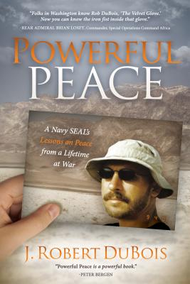 Image for Powerful Peace: A Navy SEAL's Lessons on Peace from a Lifetime at War