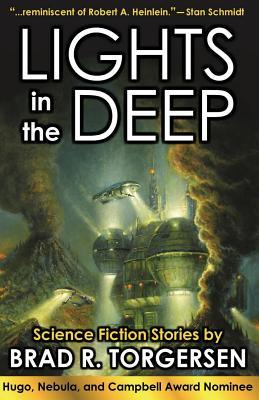 Lights in the Deep, Brad R. Torgersen
