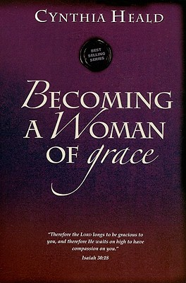 Image for Becoming a Woman of Grace: 'Therefore the Lord longs to be gracious to you, and therefore He waits on high to have compassion on you.' Isaiah 30:18