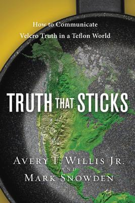 Image for Truth That Sticks: How to Communicate Velcro Truth in a Teflon World (LifeChange)