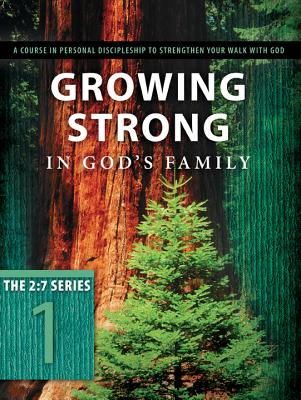 Image for Growing Strong in God's Family: Rooted and Built Up in Him (The 2:7 Series)