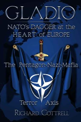 Image for Gladio, Nato's Dagger at the Heart of Europe: The Pentagon-Nazi-Mafia Terror Axis