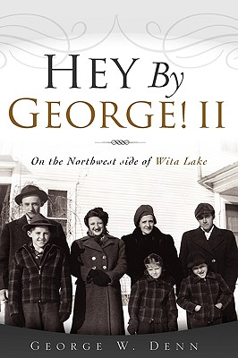 Hey By George! II, Denn, George W.