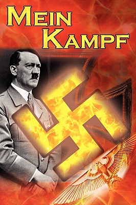 Image for Mein Kampf: Adolf Hitler's Autobiography and Political Manifesto, Nazi Agenda Prior to World War II, the Third Reich, Aka My Strug