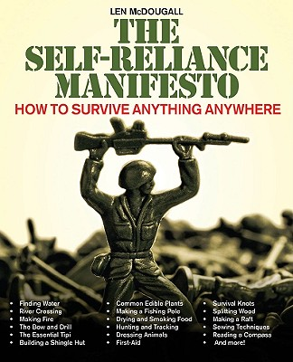 The Self-Reliance Manifesto: How to Survive Anything Anywhere, McDougall, Len