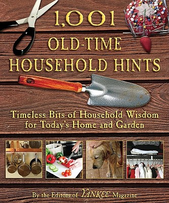 Image for 1,001 Old-Time Household Hints: Timeless Bits of Household Wisdom for Today's Home and Garden