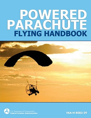 Image for Powered Parachute Flying Handbook (FAA-H-8083-29)