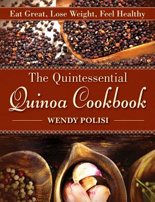 Image for The Quintessential Quinoa Cookbook