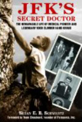 Image for JFK's Secret Doctor: The Remarkable Life of Medical Pioneer and Legendary Rock Climber Hans Kraus