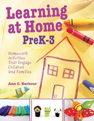 Image for Learning at Home Pre K-3: Homework Activities that Engage Children and Families
