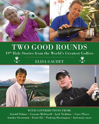 Image for Two Good Rounds: 19th Hole Stories from the World