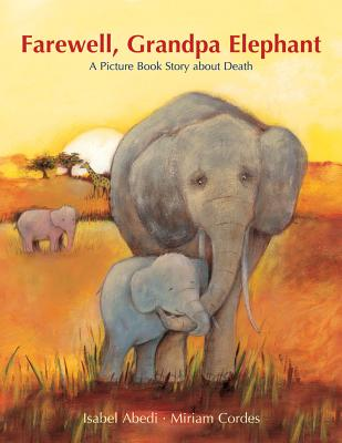 Image for Farewell, Grandpa Elephant: What Happens When a Loved One Dies?