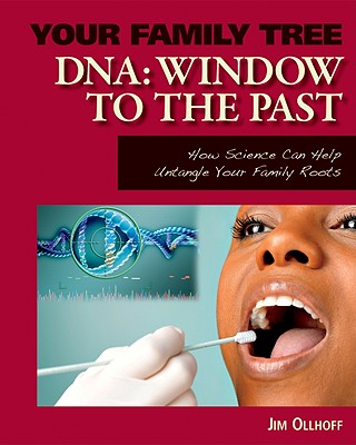 DNA: Window to the Past (Your Family Tree), Ollhoff, Jim