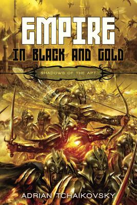 Image for Empire in Black and Gold (Shadows of the Apt 1)