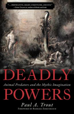 Image for Deadly Powers: Animal Predators and the Mythic Imagination