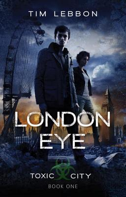 Image for London Eye (Toxic City Book One)