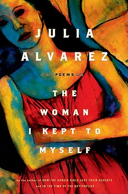 The Woman I Kept to Myself, Alvarez, Julia