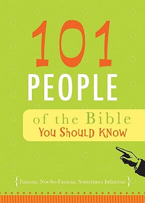 Image for 101 People of the Bible You Should Know: Famous,
