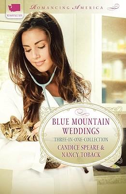 Blue Mountain Weddings (Romancing America), Candice Miller Speare, Nancy Toback