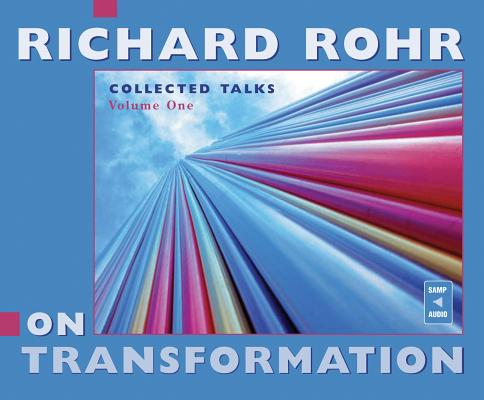 On Transformation: Collected Talks (Volume One), Rohr O.F.M., Richard