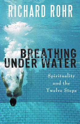 Image for Breathing Under Water: Spirituality and the Twelve Steps