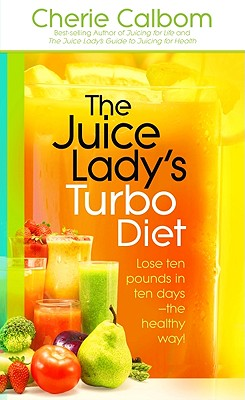 Image for The Juice Lady's Turbo Diet: Lose Ten Pounds in Ten Daysthe Healthy Way!