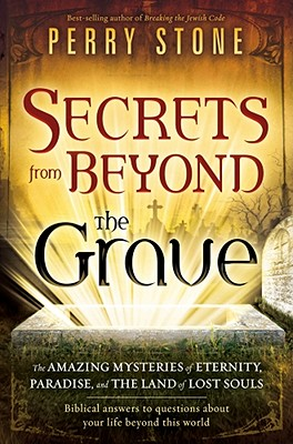 "Image for ""''Secrets from Beyond The Grave: The Amazing Mysteries of Eternity, Paradise, and the Land of Lost So''"""