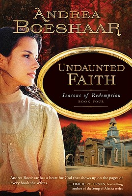 Undaunted Faith (Seasons of Redemption), Andrea Boeshaar