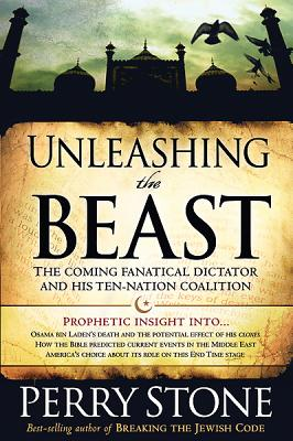 Image for Unleashing the Beast: The Coming Fanatical Dictator and His Ten-Nation Coalition
