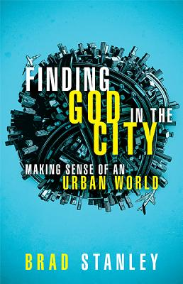 Image for Finding God in the City: Making Sense of an Urban World