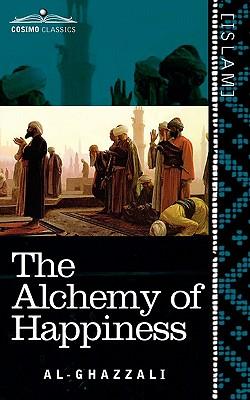 The Alchemy of Happiness (Cosimo Classics), Al-Ghazzali