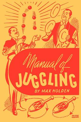 Manual of Juggling (Facsimile Reprint), Holden, Max