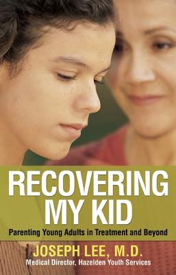 Image for Recovering My Kid: Parenting Young Adults in Treatment and Beyond