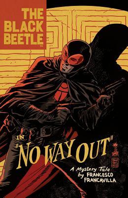 The Black Beetle Volume 1: No Way Out, Francesco Francavilla