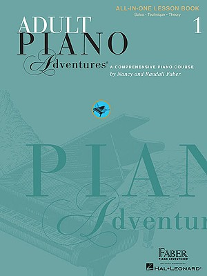 Adult Piano Adventures All-in-One Piano Course Book 1: Book with Online Media, Faber, Nancy [Composer]; Faber, Randall [Composer];