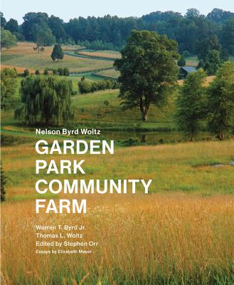 Image for Nelson Byrd Woltz: Garden, Park, Community, Farm