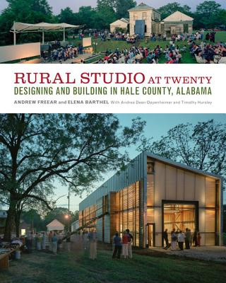 Image for Rural Studio at Twenty: Designing and Building in Hale County, Alabama