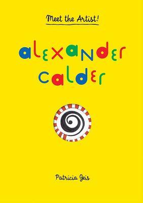 Image for Alexander Calder: Meet the Artist