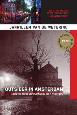 Outsider in Amsterdam (Grijpstra & de Gier Mysteries), Janwillem Van De Wetering