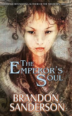 The Emperor's Soul (Hugo Award Winner - Best Novella), Sanderson, Brandon