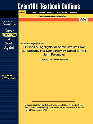 Image for Outlines & Highlights for Administrative Law: Bureaucracy in a Democracy by Daniel E. Hall, John Feldmeier