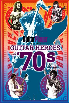 Image for Guitar Player Presents Guitar Heroes of the '70s