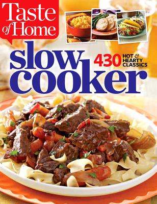 Image for Taste of Home Slow Cooker: 431 Hot & Hearty Classics