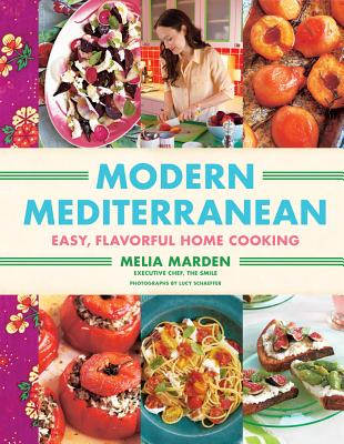 Image for Modern Mediterranean: Easy, Colorful, Full-Flavored Home Cooking