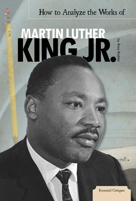 How to Analyze the Works of Martin Luther King Jr. (Essential Critiques), Rosa Boshier  (Author)