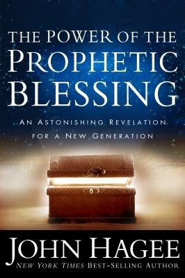 Image for The Power of the Prophetic Blessing: An Astonishing Revelation for a New Generation