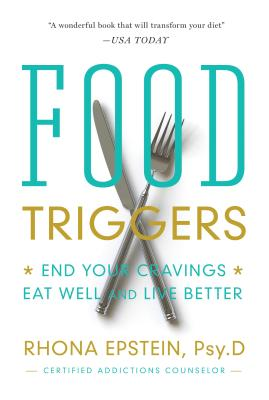 Image for Food Triggers: End Your Cravings. Eat Well and Live Better