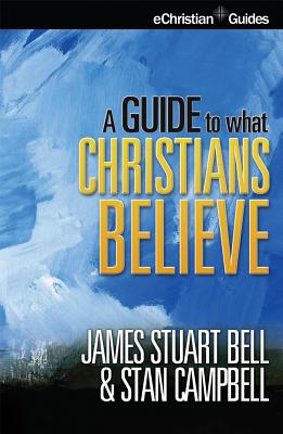 Image for A Guide to What Christians Believe