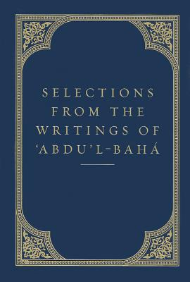 Image for SELECTIONS FROM THE WRITINGS OF 'ABDU'L-