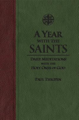 Image for A Year With the Saints: Daily Meditations with the Holy Ones of God